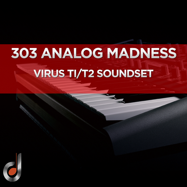 303 Analog Madness Virus Ti / Ti2 SoundSet